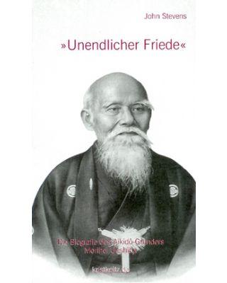 Unendlicher Friede Biographie [John Stevens über Ueshiba