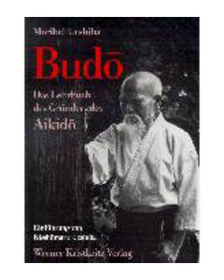 Budo Lehrbuch des Gründers [Morihei Ueshiba]