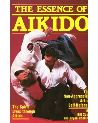 The Essence Aikido [Sosa/Robbins]