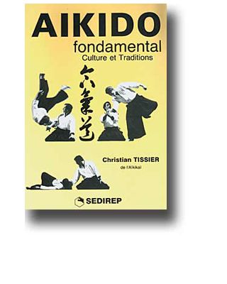 Aikido 2 Fondamental Culture [Tissier]