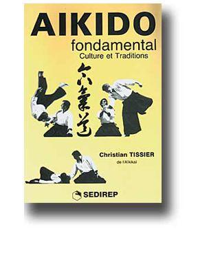Aikido 2 Fondamental Culture [Tissier]