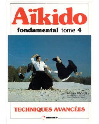 AIKIDO 4 FONDAMENTAL Tome 4, Techniques avancées