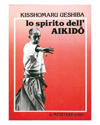 Lo Spirito dell`Aikido [Ueshiba]