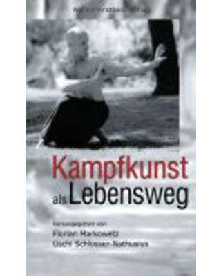 Kampfkunst als Lebensweg [Markowetz + Schlosser]