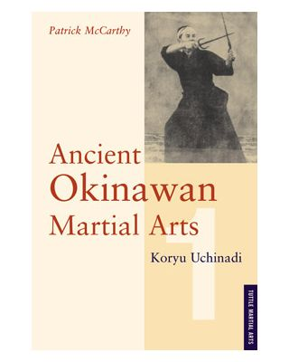 Ancient Okinawan Martial Arts Vol.1 [Uchinadi Koryu]