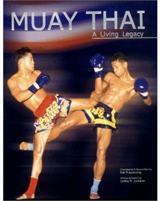 Muay Thai a living Legacy [Junlakan]