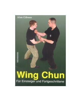 Wing Chun für Einsteiger und Fortgeschrittene (deutsch) [Alan Gibson]