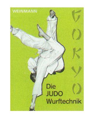 Gokyo die Judo Wurftechniken [Weinmann]