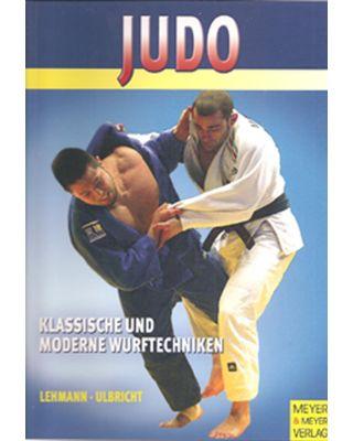 Judo Wurftechniken [Lehmann, Ulbrich]