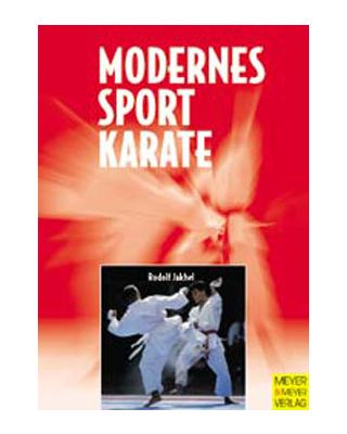 Modernes Sport-Karate [Jakhel Rudolf Grundlagen]