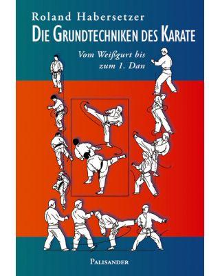Grundtechniken des Karate [Roland Habersetzer]