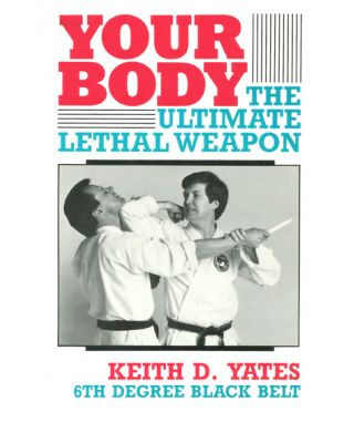 Your Body Ult.Leth.Weapon [Yates]