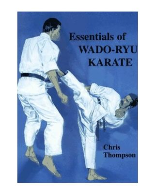 Essentials of Wado Ryu [Thompson]