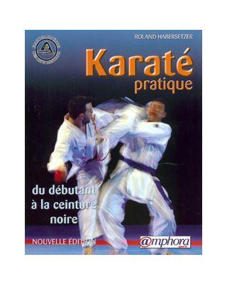 Karate Pratique Debutant jusqu'au .. [Habersetzer]