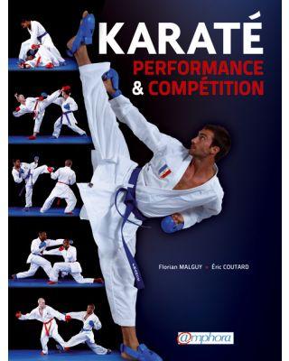 Karate Performance & Compétition [Florian Malguy & Eric Coutard]