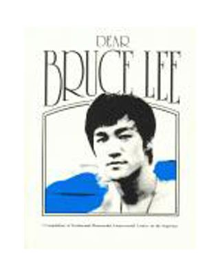 Dear Bruce Lee [Letters On The Superstar]