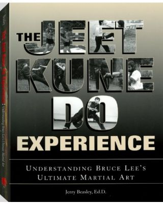 The Jeet Kune Do Experience: Understanding Bruce Lee's Ultimate Martial Art