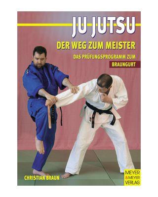 Ju-Jitsu Weg zum Meister 3, Braungurt [Braun Christian]