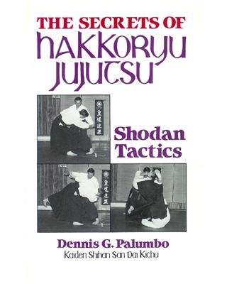 The Secrets of Hakkoryu JuJitsu [Palumbo]