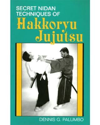 Secret Nidan Techniques of Hakkoryu [Palumbo]