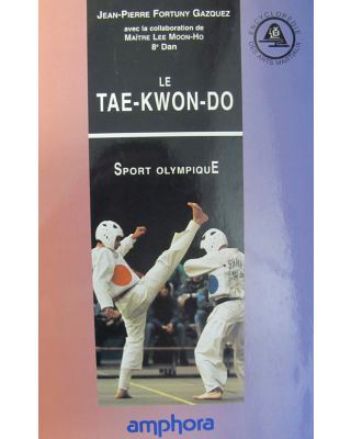Le Tae-Kwon-Do [Fortuny Gazquez]