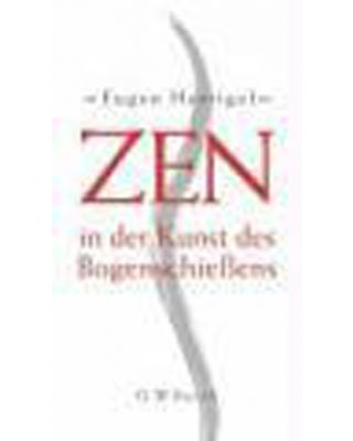Zen in der Kunst des Bogenschieîens [Eugen Herrigel]