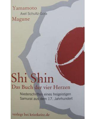 Shi Shin das Buch der vier Herzen [Axel Schultz-Gora]