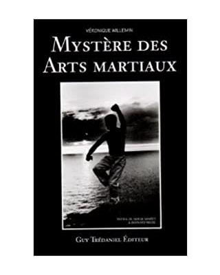 Mystère des Arts Martiaux [Véronique Willemin -
